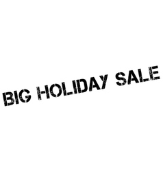 Big holiday sale rubber stamp vector