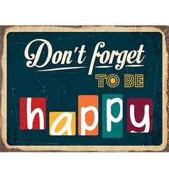 Dont forget to be happy vector image vector image