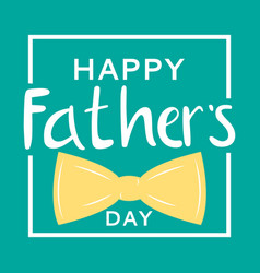 Fathers day background best dad vector