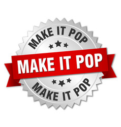 make it pop round isolated silver badge vector image vector image