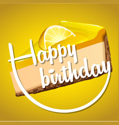 Happy birthday card template with lemon cheesecake vector