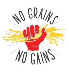 No grains - no gains Motivation vector image vector image