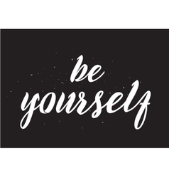 Be yourself inscription greeting card with vector