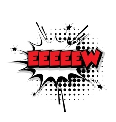 Comic text eeew sound effects pop art vector