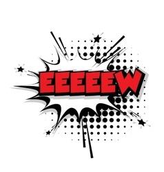Comic text eeew sound effects pop art vector