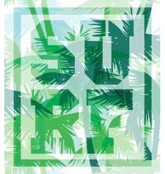 Tropical beach summer print with slogan vector