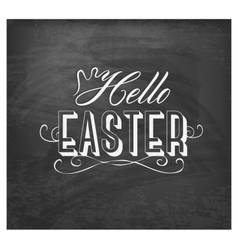Hello easter typographical text on chalkboard vector