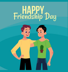 happy friendship day greeting card with two men vector image vector image