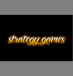 Strategy games word text banner postcard logo vector