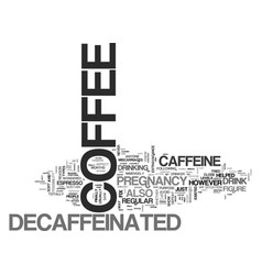 Why decaffeinated coffee was introduced text word vector