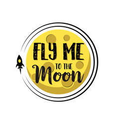 Rocket flies around moon text fly me around flat vector