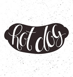 Hand lettering inspiring quote in hot dog vector