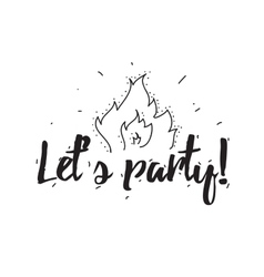 Lets party greeting card with calligraphy hand vector