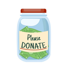 glass jar with money and text please donate vector image