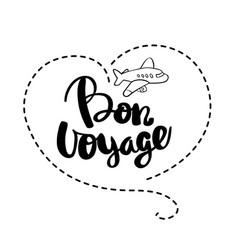 bon voyage lettering handwritten calligraphy vector image