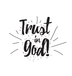 Trust in god greeting card with calligraphy hand vector