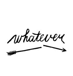 Handwritten word whatever and broken arrow on vector