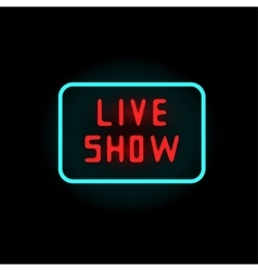 Light neon live show label vector