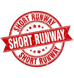 Short runway round grunge ribbon stamp vector