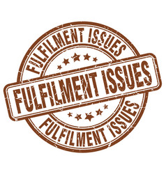 Fulfilment issues brown grunge stamp vector
