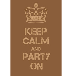 Keep Calm and Party on poster vector image