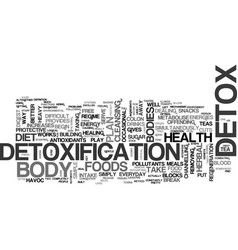 Why detox is so vital text word cloud concept vector