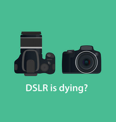 Dslr digital camera is dying or die because of the vector