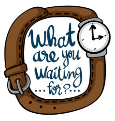 Word expression for what are you waiting for vector