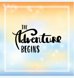 the adventure begins lettering vector image vector image