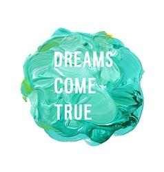 dreams come true vector image vector image