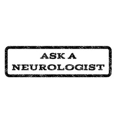 Ask a neurologist watermark stamp vector