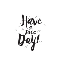 Have a nice day Greeting card with modern vector image vector image