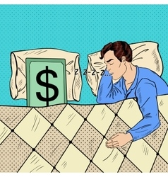 Pop art man sleeping in bed with dollar banknote vector
