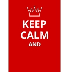 Keep calm poster vector