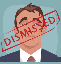 Red stamp dismissed on face of unhappy man vector