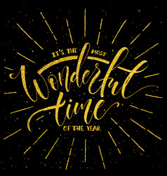 The most wonderful time of the year lettering vector