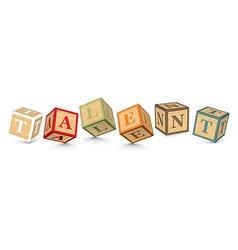 Word talent written with alphabet blocks vector