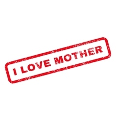 I love mother text rubber stamp vector