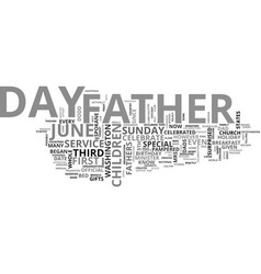 why did we start to celebrate father s day text vector image