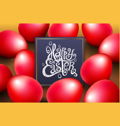 Red eggs happy easter lettering modern calligraphy vector