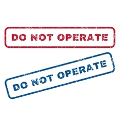 Do Not Operate Rubber Stamps vector image vector image