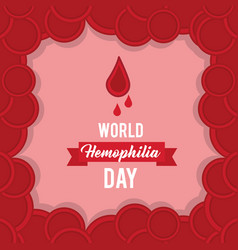World hemophilia day card with plasma blood vector