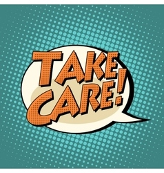 Take care comic book bubble text vector