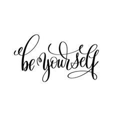 Be yourself black and white hand lettering vector