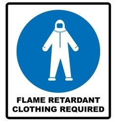 Flame retardant clothing required sign vector image