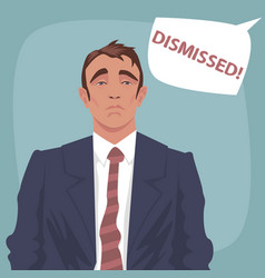 sad business man with bubble dismissed vector image