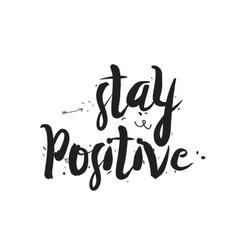 Stay positive Greeting card with modern vector image vector image