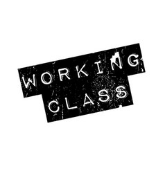 working class rubber stamp vector image vector image