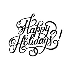 Black and white calligraphic happy holidays hand vector