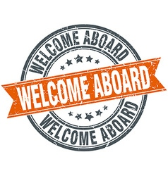 Welcome aboard round orange grungy vintage vector